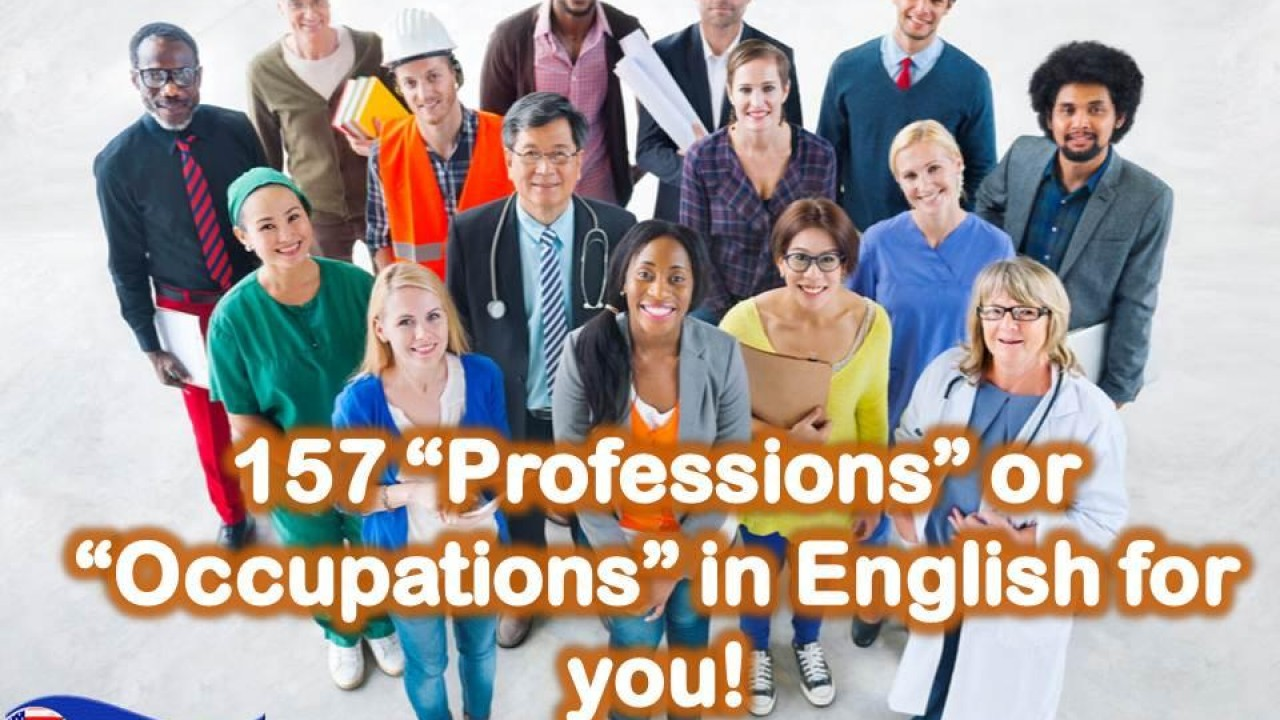 "157 ""Professions"" or ""Occupations"" in English for you!"