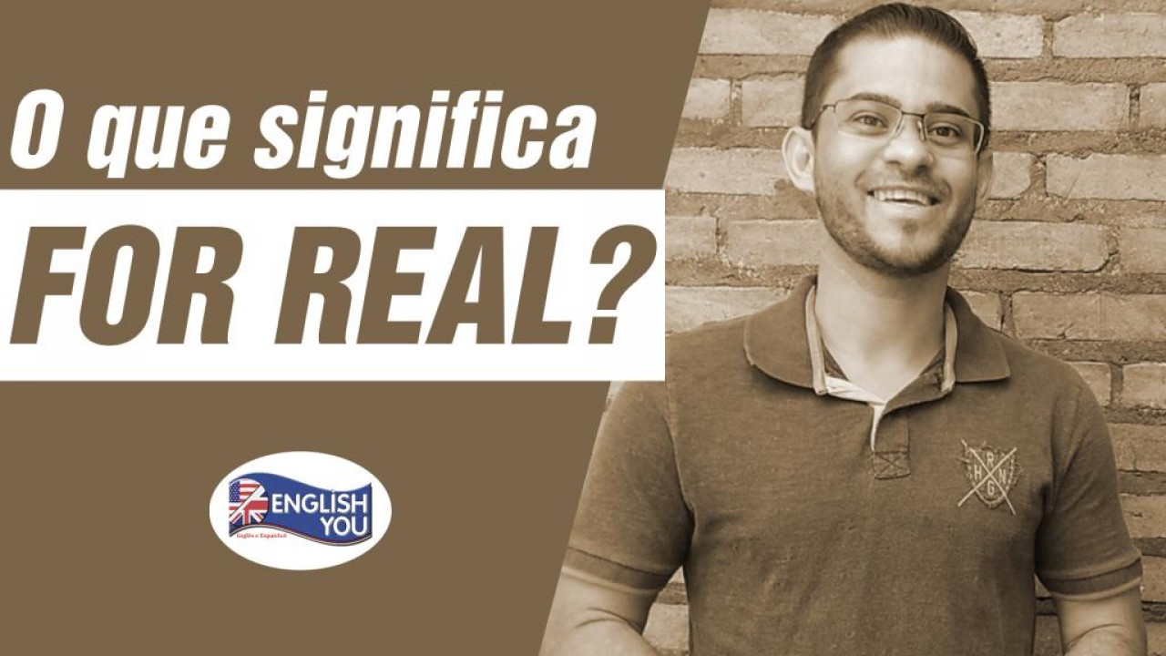 """O que significa """"for real""""?"""