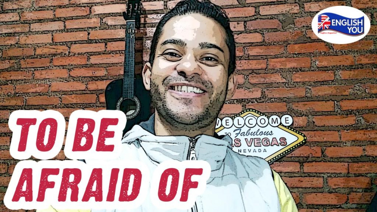"""O QUE SIGNIFICA """"TO BE AFRAID OF"""""""