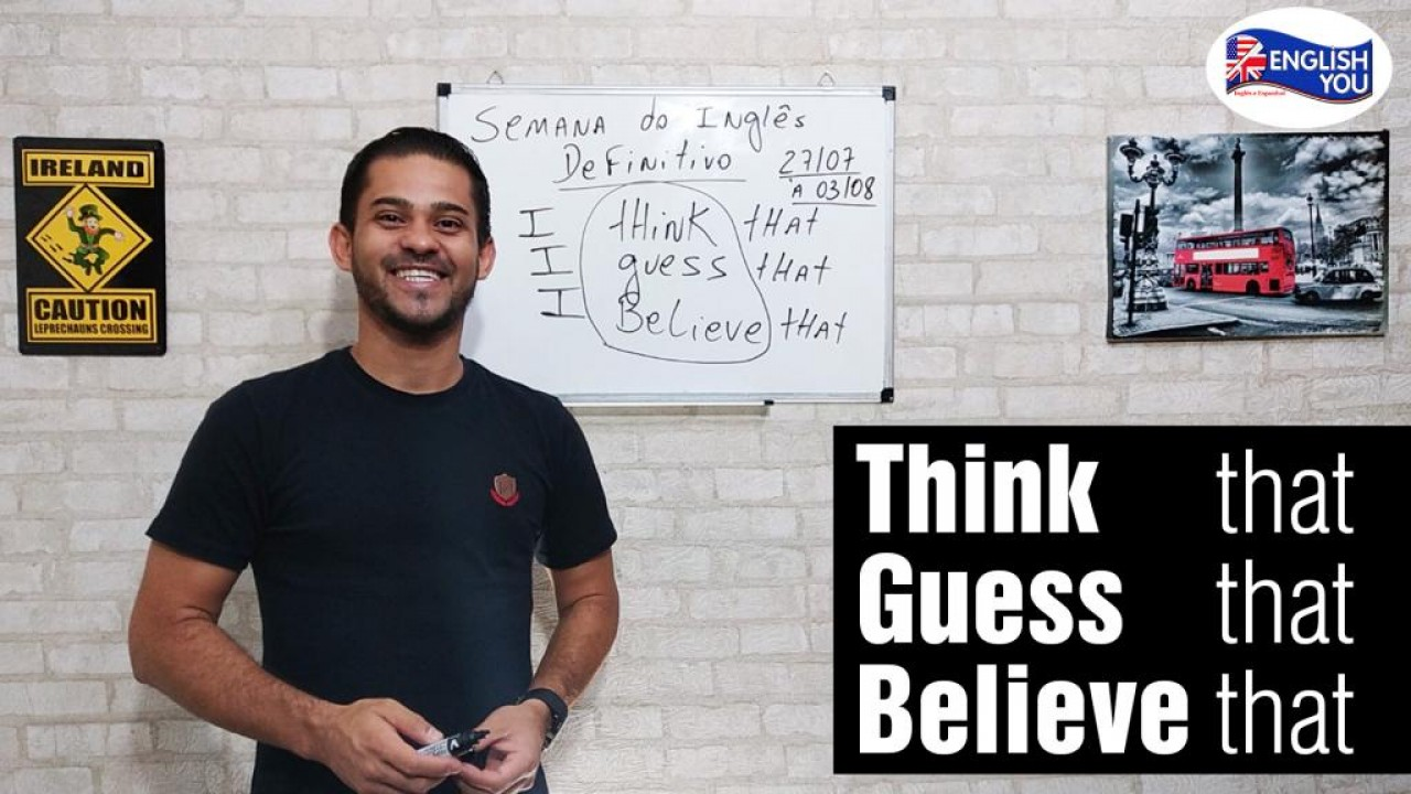 Think that, guess that, believe that