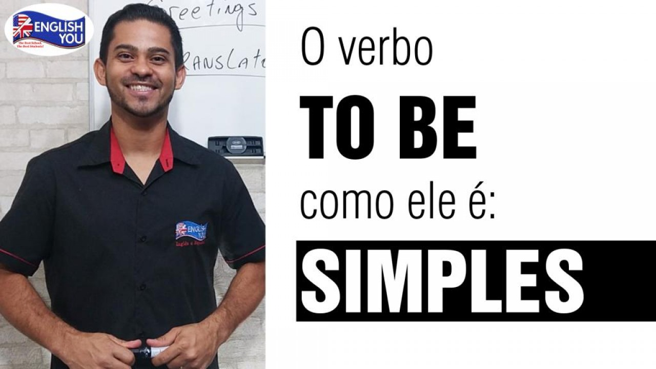 O verbo TO BE como ele é: simples